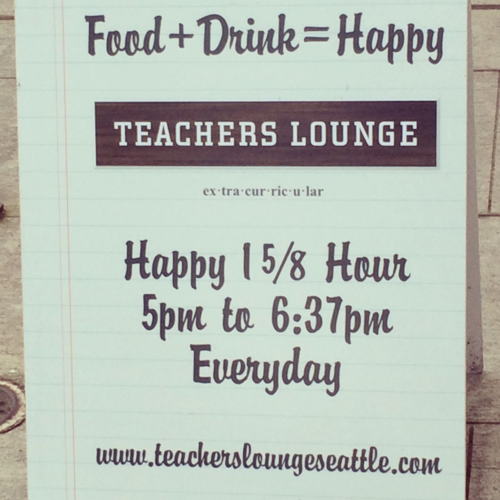 Teachers Lounge happy-hour sign with fraction reference (1 5/8 hour, 5pm to 6:37pm): Finally, a reason for fractions