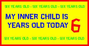 My inner child is 6 years old today!